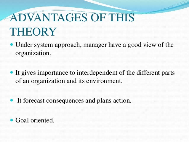 advantages and disadvantages of goal oriented theory One of the biggest benefits of people-oriented management is that the focus on employee relationships makes  they treat people just as a tool for gaining their goal.