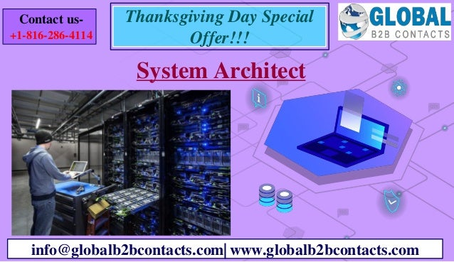 System Architect info@globalb2bcontacts.com| www.globalb2bcontacts.com Contact us- +1-816-286-4114 Thanksgiving Day Specia...