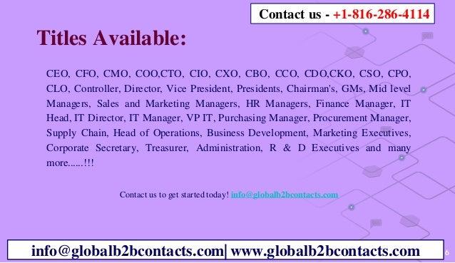 CEO, CFO, CMO, COO,CTO, CIO, CXO, CBO, CCO, CDO,CKO, CSO, CPO, CLO, Controller, Director, Vice President, Presidents, Chai...