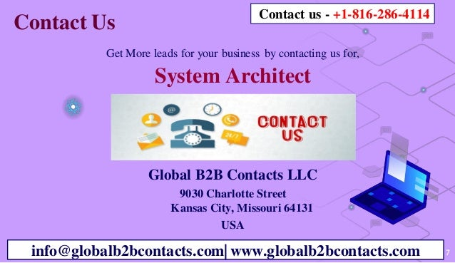 7 Contact Us Get More leads for your business by contacting us for, System Architect Global B2B Contacts LLC 9030 Charlott...