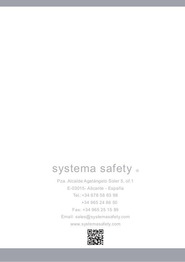 systema safety ®  Pza. Alcalde Agatángelo Soler 5, of.1  E-03015- Alicante - España  Tel.:+34 678 58 63 98  +34 965 24 86 ...