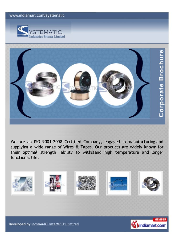 We are an ISO 9001:2008 Certified Company, engaged in manufacturing andsupplying a wide range of Wires & Tapes. Our produc...