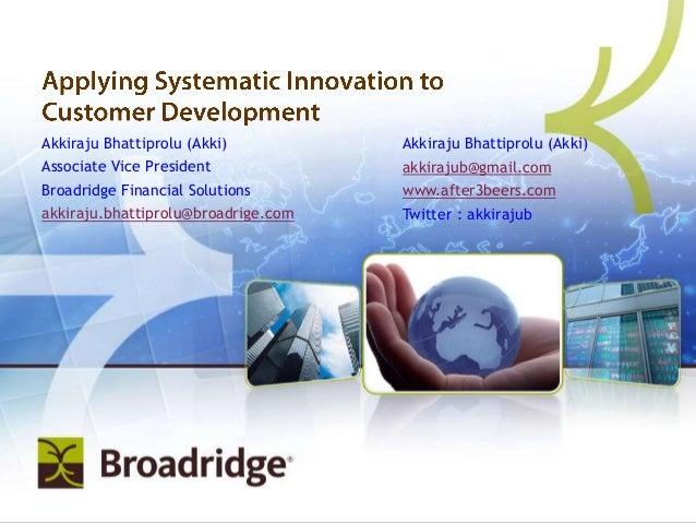 Akkiraju Bhattiprolu (Akki)  Akkiraju Bhattiprolu (Akki)  Associate Vice President  akkirajub@gmail.com  Broadridge Financ...