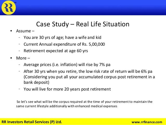 Case Study – Real Life Situation • Assume – – You are 30 yrs of age; have a wife and kid – Current Annual expenditure of R...