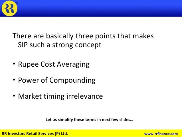 There are basically three points that makes SIP such a strong concept • Rupee Cost Averaging • Power of Compounding • Mark...