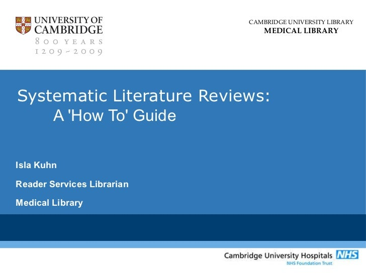 Systematic Literature Reviews: A 'How To' Guide  Isla Kuhn Reader Services Librarian Medical Library