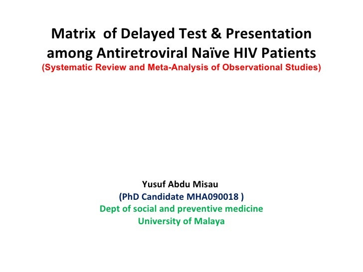 Matrix  of Delayed Test & Presentation among Antiretroviral Naïve HIV Patients (Systematic Review and Meta-Analysis  of Ob...