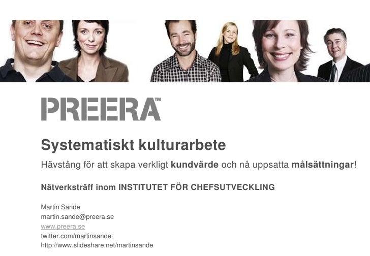 Systematiskt kulturarbete<br />Hävstång för att skapa verkligt kundvärde och nå uppsatta målsättningar!<br />Nätverksträff...