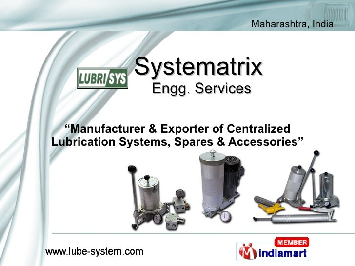 """Systematrix   Engg. Services """" Manufacturer & Exporter of Centralized Lubrication Systems, Spares & Accessories"""""""