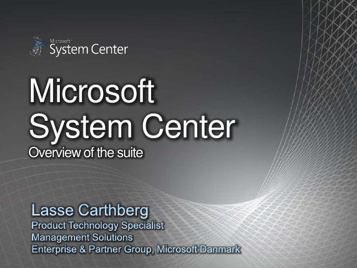 Microsoft System Center Overview of the suite