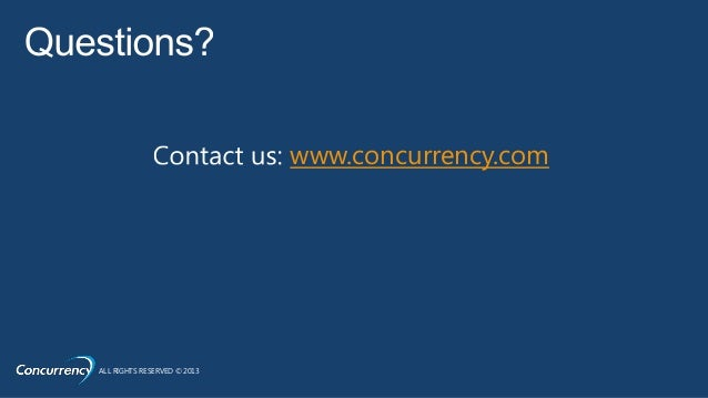 www.concurrency.comALL RIGHTS RESERVED © 2013