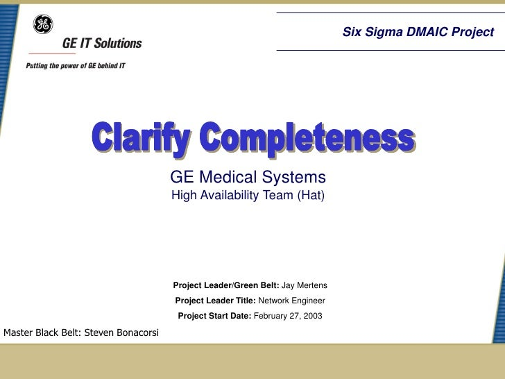 Six Sigma DMAIC Project                                      GE Medical Systems                                      High ...