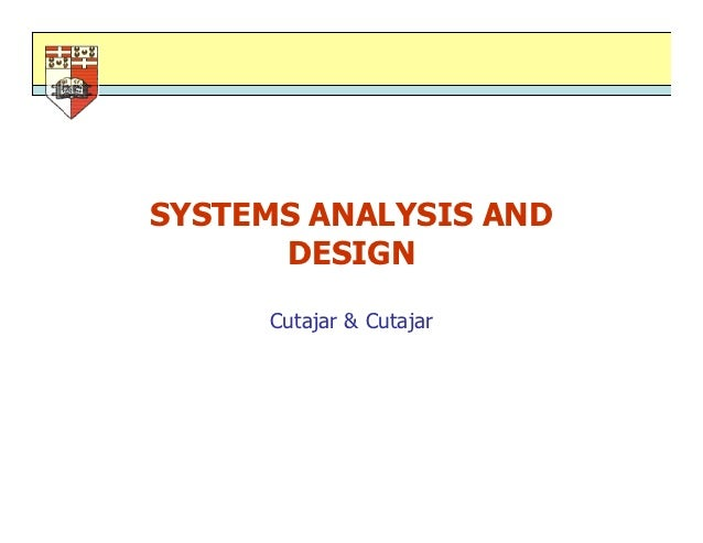 SYSTEMS ANALYSIS AND      DESIGN     Cutajar & Cutajar