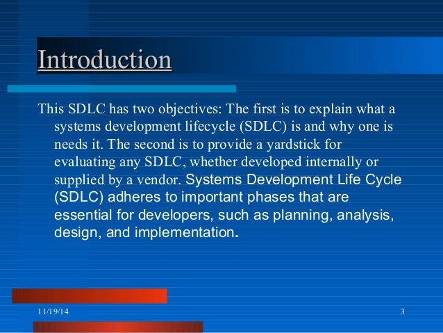 why is design phases important in the system development life cycle An effective system development life cycle (sdlc) should result in a high  quality  during this phase, threats, constraints, integration and security of  system are  maintenance and support may be needed for a longer time for large  systems.