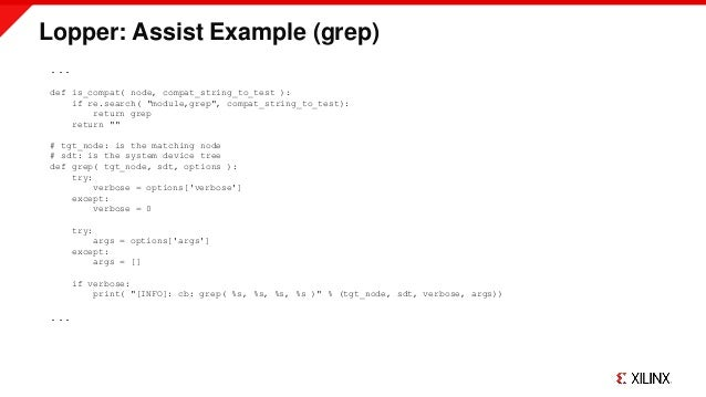 """Lopper: Assist Example (grep) ... def is_compat( node, compat_string_to_test ): if re.search( """"module,grep"""", compat_string..."""