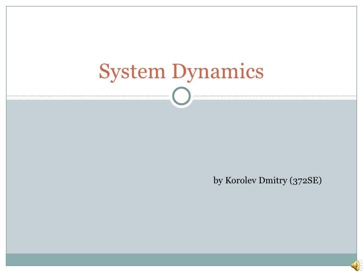 System Dynamics by Korolev Dmitry (372SE)