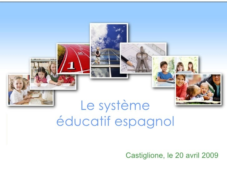 Le système éducatif espagnol Castiglione, le 20 avril 2009