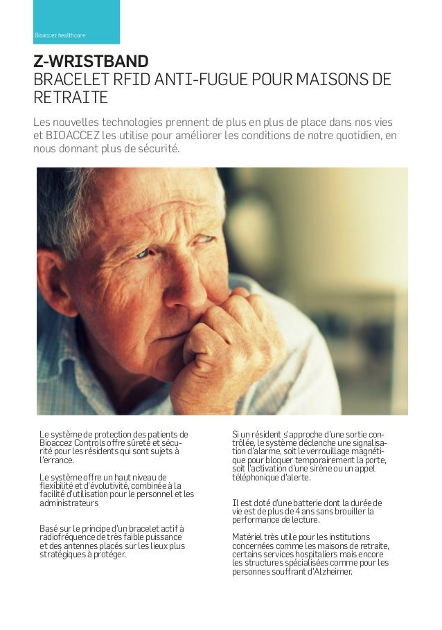 Bioaccez healthcare  Z-WRISTBAND BRACELET RFID ANTI-FUGUE POUR MAISONS DE RETRAITE Les nouvelles technologies prennent de ...
