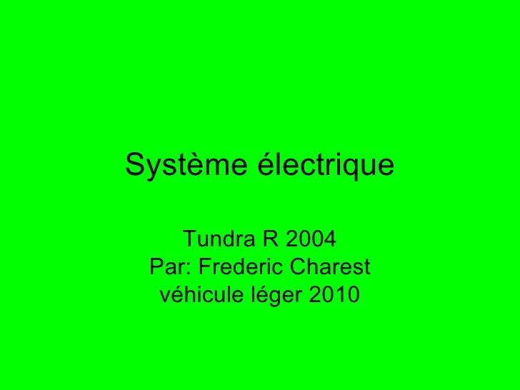Système électrique Tundra R 2004 Par: Frederic Charest véhicule léger 2010