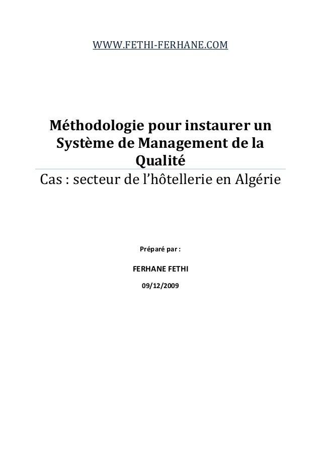 WWW.FETHI-FERHANE.COM Méthodologie pour instaurer un Système de Management de la Qualité Cas : secteur de l'hôtellerie en ...