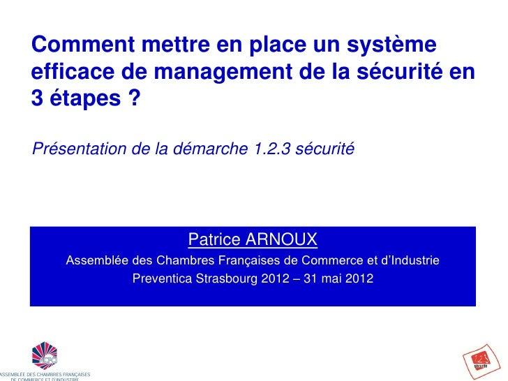 Comment mettre en place un systèmeefficace de management de la sécurité en3 étapes ?Présentation de la démarche 1.2.3 sécu...