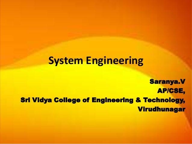 System Engineering                                    Saranya.V                                      AP/CSE,Sri Vidya Coll...