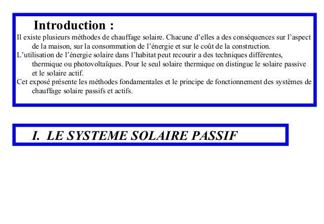 Introduction : Il existe plusieurs méthodes de chauffage solaire. Chacune d'elles a des conséquences sur l'aspect de la ma...