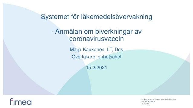 Lääkealan turvallisuus- ja kehittämiskeskus Systemet för läkemedelsövervakning - Anmälan om biverkningar av coronavirusvac...
