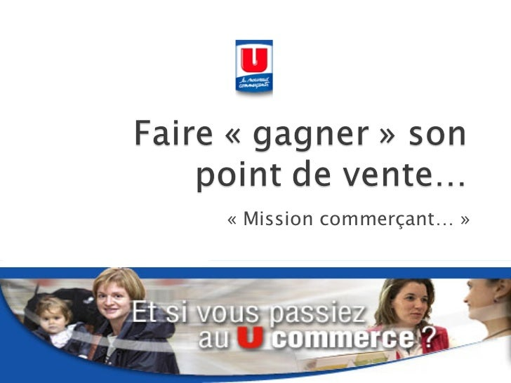 « Mission commerçant… »