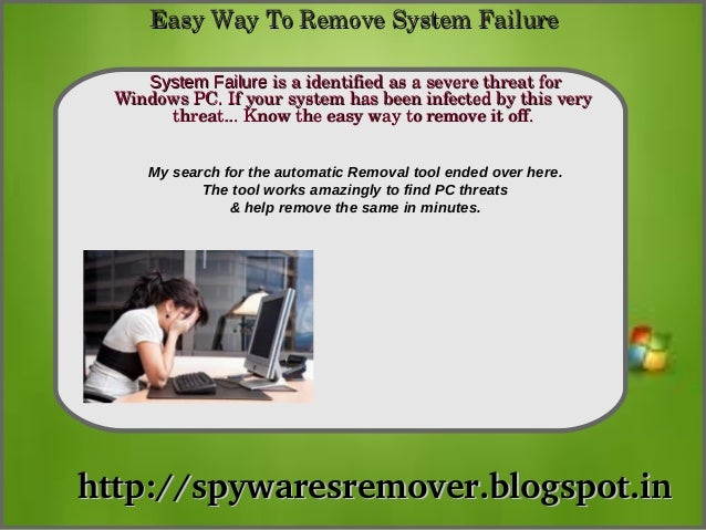 Easy Way To Remove System Failure     System Failure is a identified as a severe threat for             How To Remove  Win...