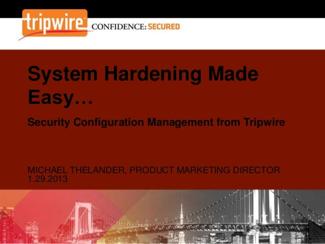 SCM: System Hardening... Made Easy