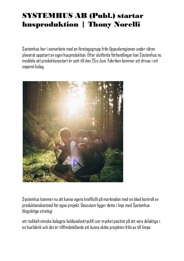 SYSTEMHUS AB (Publ.) startar husproduktion | Thony Norelli Systemhus har i samarbete med en f�retagsgrupp fr�n Uppsalaregi...