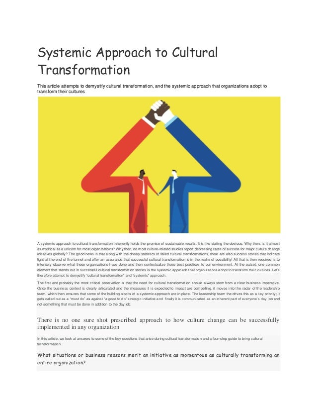 Systemic Approach to Cultural Transformation This article attempts to demystify cultural transformation, and the systemic ...