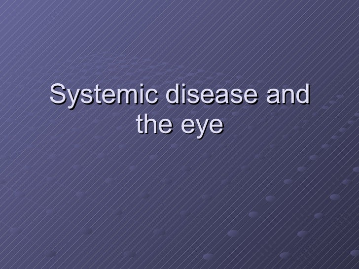 Systemic disease and the eye