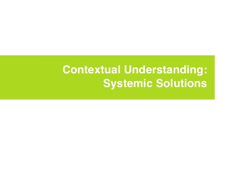 Contextual Understanding:        Systemic Solutions
