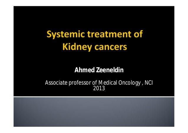 Ahmed ZeeneldinAssociate professor of Medical Oncology , NCI                    2013