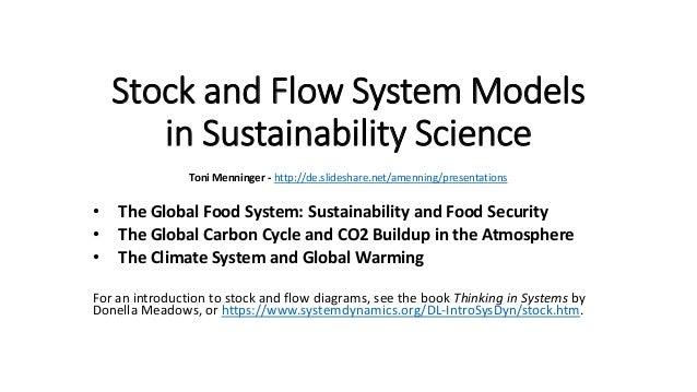 Stock and Flow System Models in Sustainability Science Toni Menninger - http://de.slideshare.net/amenning/presentations • ...