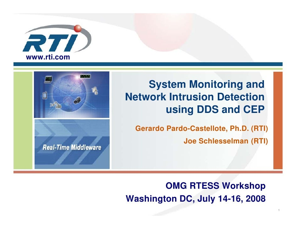 www.rti.com                  System Monitoring and              Network Intrusion Detection                     using DDS ...