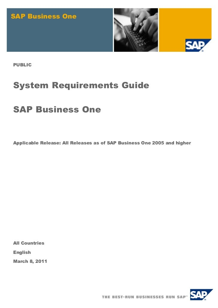 SAP Business OnePUBLICSystem Requirements GuideSAP Business OneApplicable Release: All Releases as of SAP Business One 200...