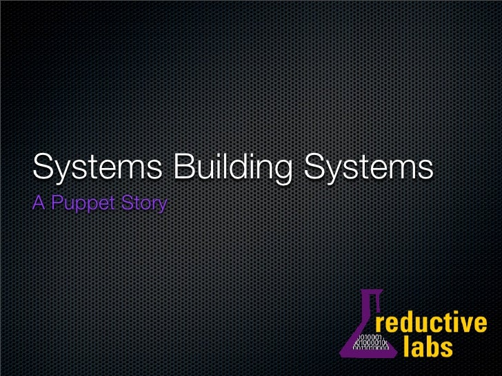 Systems Building Systems A Puppet Story