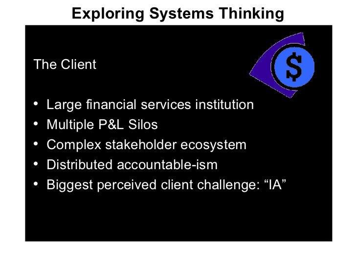 <ul><li>The Client </li></ul><ul><li>Large financial services institution </li></ul><ul><li>Multiple P&L Silos </li></ul><...