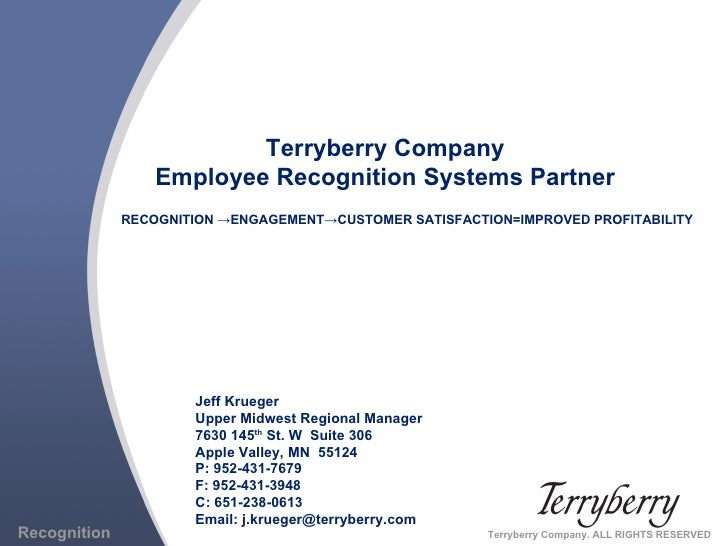 Terryberry Company Employee Recognition Systems Partner RECOGNITION  ->ENGAGEMENT->CUSTOMER SATISFACTION=IMPROVED PROFITAB...