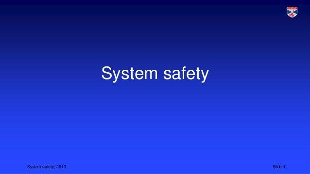 System safety  System safety, 2013  Slide 1