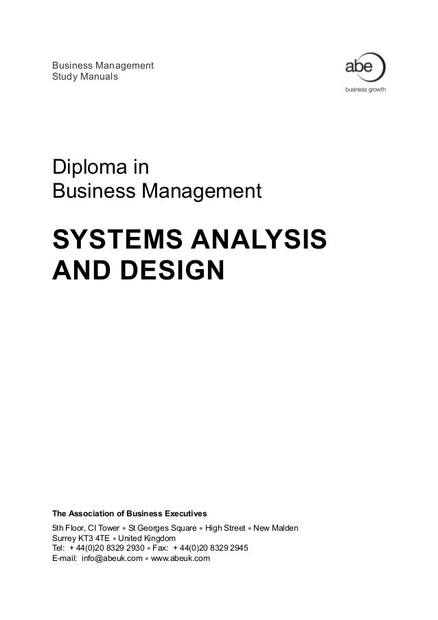 Business Management Study Manuals Diploma in Business Management SYSTEMS ANALYSIS AND DESIGN The Association of Business E...