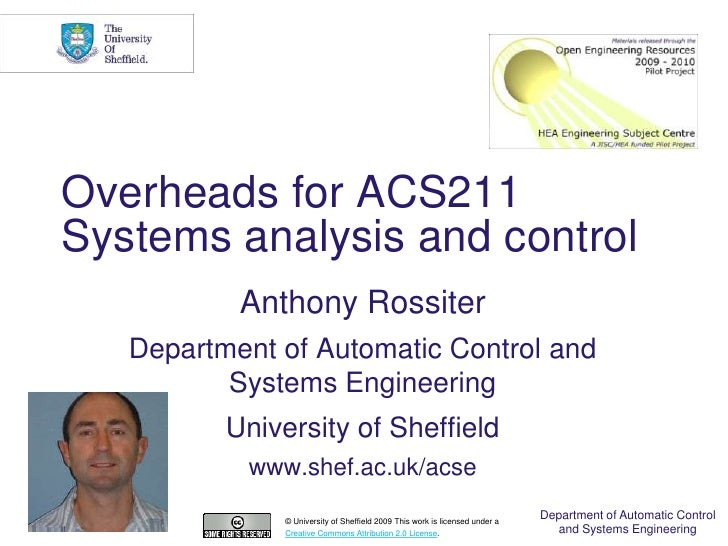 Overheads for ACS211 Systems analysis and control            Anthony Rossiter    Department of Automatic Control and      ...