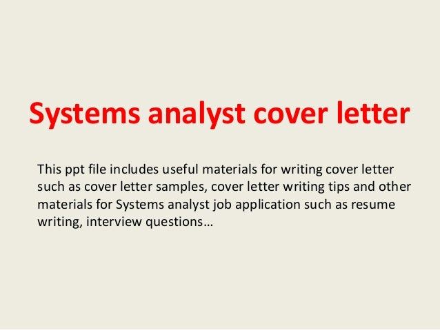 Systems Analyst Cover Letter This Ppt File Includes Useful Materials For  Writing Cover Letter Such As ...
