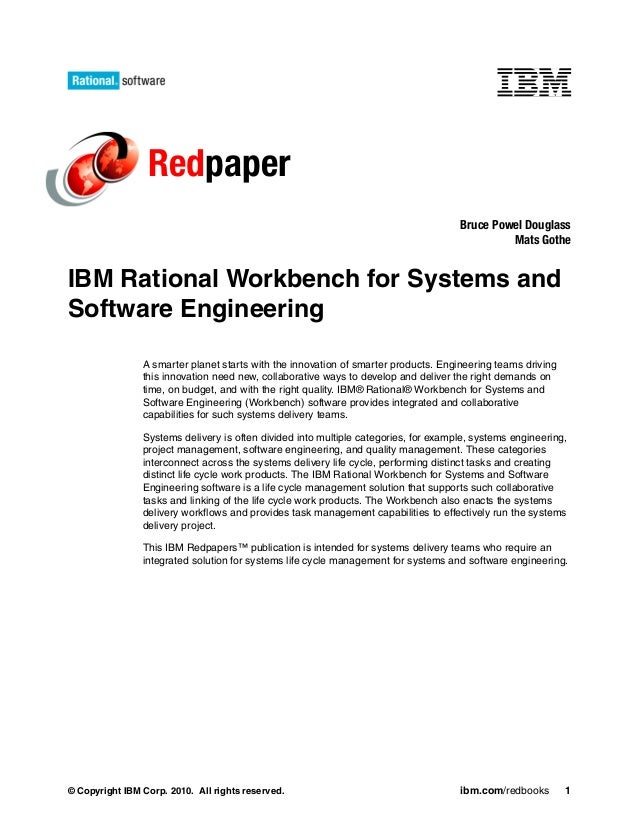 Redpaper Bruce Powel Douglass Mats Gothe  IBM Rational Workbench for Systems and Software Engineering A smarter planet sta...