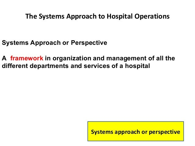 describe the system perspective of operations management Purpose – the purpose of this paper is to discuss the ongoing developments of  quality  how to revisit managing for quality in the systems perspective   operation – because of the synergetic effect typical of social systems – the value  that is.