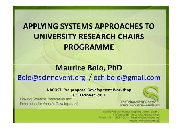 APPLYING SYSTEMS APPROACHES TO UNIVERSITY RESEARCH CHAIRS PROGRAMME Maurice Bolo, PhD Bolo@scinnovent.org / ochibolo@gmail...