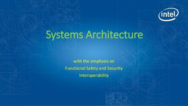 HSPE Tech Exchange8/26/20201 Systems Architecture with the emphasis on Functional Safety and Security Interoperability wit...